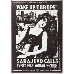WAKE UP, EUROPE! SARAJEVO CALLS EVERY MAN WOMAN AND CHILD!