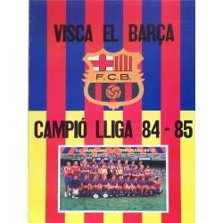 VISCA EL BARÇA. CAMPIO DE LLIGA 84-85