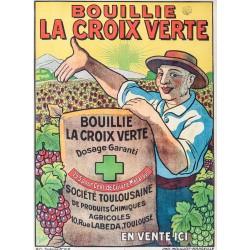 BOUILLIE CROIX VERTE.Société Toulousaine de produits chimiques agricoles
