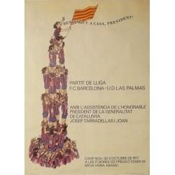 BENVINGUT A CASA, PRESIDENT! (TARRADELLAS) . PARTIT DE LLIGA F.C. BARCELONA - U.D. LAS PALMAS