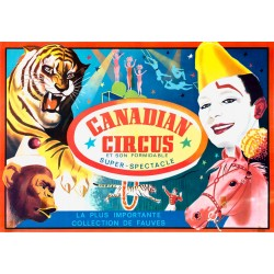 CANADIAN CIRCUS. SON FORMIDABLE SUPER-SPECTACLE