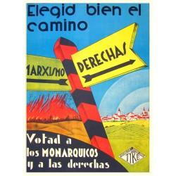 ELEGID BIEN EL CAMINO. VOTAD A LOS MONARQUICOS Y A LAS DERECHAS