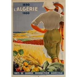 ALGERIE PAYS DE GRANDE PRODUCTION AGRICOLE 1830:1930...