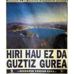 HIRI HAU EZ DA GUZTIZ GUREA